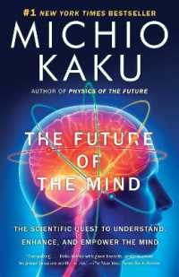 Link to an enlarged image of The Future of the Mind : The Scientific Quest to Understand, Enhance, and Empower the Mind (Reprint)
