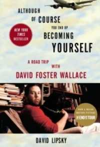 Link to an enlarged image of Although of Course You End Up Becoming Yourself : A Road Trip with David Foster Wallace