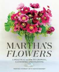 Link to an enlarged image of Martha's Flowers : A Practical Guide to Growing, Gathering, and Enjoying