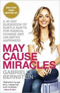 Link to an enlarged image of May Cause Miracles : A 40-Day Guidebook of Subtle Shifts for Radical Change and Unlimited Happiness (Reprint)
