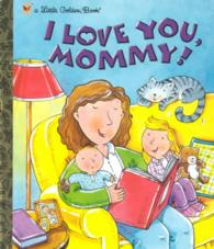 Link to an enlarged image of I Love You, Mommy (Little Golden Books)