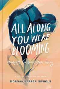Link to an enlarged image of All Along You Were Blooming : Thoughts for Boundless Living