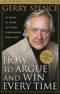 Link to an enlarged image of How to Argue and Win Every Time : At Home, at Work, in Court, Everywhere, Every Day (Reprint)