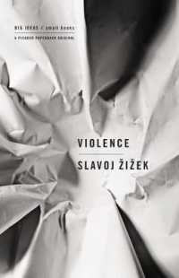Link to an enlarged image of Violence : Six Sideways Reflections (Big Ideas/small Books)