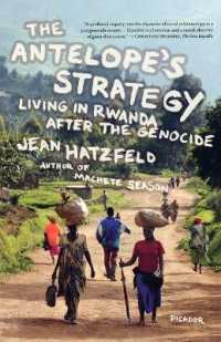 Link to an enlarged image of The Antelope's Strategy : Living in Rwanda after the Genocide