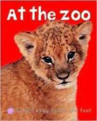 Link to an enlarged image of At the Zoo (Bright Baby Touch and Feel) (MUS BRDBK)