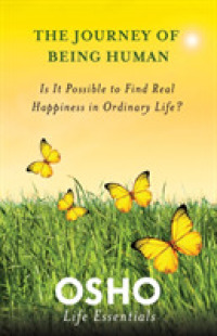 Link to an enlarged image of The Journey of Being Human : Is It Possible to Find Real Happiness in Ordinary Life? (Osho Life Essentials)