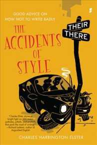 Link to an enlarged image of The Accidents of Style : Good Advice on How Not to Write Badly