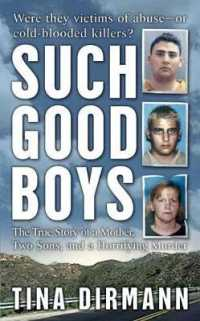 Link to an enlarged image of Such Good Boys : The True Story of a Mother, Two Sons, and a Horrifying Murder