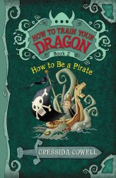 Link to an enlarged image of How to Be a Pirate ( How to Train Your Dragon (Heroic Misadventures of Hiccup Horrendous Haddock Iii) BOOK 2 ) (Reprint)