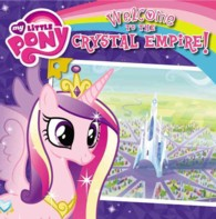 Link to an enlarged image of Welcome to the Crystal Empire! (My Little Pony)
