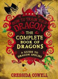 Link to an enlarged image of The Complete Book of Dragons : A Guide to Dragon Species (How to Train Your Dragon (Heroic Misadventures of Hiccup Horrendous Haddock Iii))
