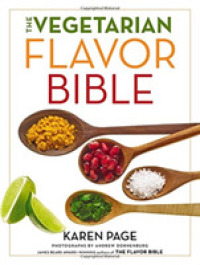 Link to an enlarged image of The Vegetarian Flavor Bible : The Essential Guide to Culinary Creativity with Vegetables, Fruits, Grains, Legumes, Nuts, Seeds, and More, Based on the
