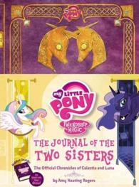 Link to an enlarged image of The Journal of the Two Sisters : The Official Chronicles of Princesses Celestia and Luna (My Little Pony, Friendship is Magic)