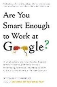 Link to an enlarged image of Are You Smart Enough to Work at Google? : Trick Questions, Zen-like Riddles, Insanely Difficult Puzzles, and Other Devious -- Paperback (English Langu