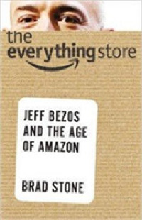 Link to an enlarged image of The Everything Store: Jeff Bezos and the Age of Amazon (OME A-format)