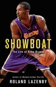 Books Kinokuniya: Showboat : The Life of Kobe Bryant