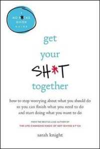 Link to an enlarged image of Get Your Sh*t Together : How to Stop Worrying about What You Should Do So You Can Finish What You Need to Do and Start Doing What You Want to Do (A No