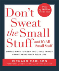 Link to an enlarged image of Don't Sweat the Small Stuff: Simple ways to Keep the Little Things from Overtaking Your Life