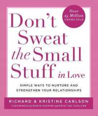 Link to an enlarged image of Don't Sweat the Small Stuff in Love : Simple ways to Keep the Little Things from Overtaking Your Life -- Paperback / softback
