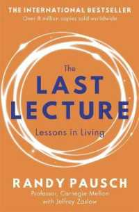 Link to an enlarged image of Last Lecture : Really Achieving Your Childhood Dreams - Lessons in Living -- Paperback / softback