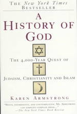 Link to an enlarged image of A History of God : The 4000-Year Quest of Judaism, Christianity and Islam (Reprint)