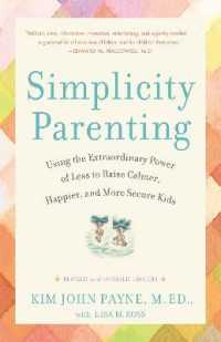 Link to an enlarged image of Simplicity Parenting : Using the Extraordinary Power of Less to Raise Calmer, Happier, and More Secure Kids