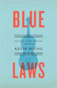 Link to an enlarged image of Blue Laws : Selected and Uncollected Poems, 1995-2015 (Reprint)