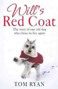 Link to an enlarged image of Will's Red Coat: The story of one old dog who chose to live again