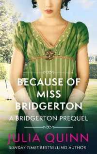 Because of Miss Bridgerton: A Bridgerton Prequel 9780349430133