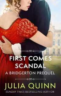First Comes Scandal: A Bridgerton Prequel (The Rokesbys) 9780349430164