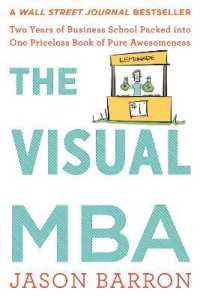 Link to an enlarged image of The Visual MBA : Two Years of Business School Packed into One Priceless Book of Pure Awesomeness (Reprint)