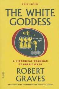 Link to an enlarged image of The White Goddess : A Historical Grammar of Poetic Myth (Reprint)