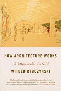Link to an enlarged image of How Architecture Works : A Humanist's Toolkit (Reprint)
