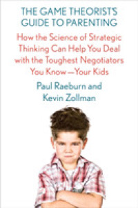 Link to an enlarged image of The Game Theorist's Guide to Parenting : How the Science of Strategic Thinking Can Help You Deal with the Toughest Negotiators You Know - Your Kids (Reprint)