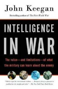 Link to an enlarged image of Intelligence in War : The Value - and Limitations - of What the Military Can Learn about the Enemy (Vintage) (Reprint)