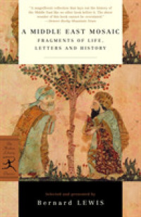 Link to an enlarged image of A Middle East Mosaic : Fragments of Life, Letters, and History (Modern Library Classics)