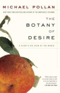 Link to an enlarged image of The Botany of Desire : A Plant's-eye View of the World