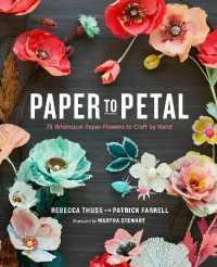 Link to an enlarged image of Paper to Petal : 75 Whimsical Paper Flowers to Craft by Hand