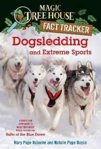 Link to an enlarged image of Dogsledding and Extreme Sports : A Nonfiction Companion to Magic Tree House #54: Balto of the Blue Dawn (Magic Tree House Fact Trackers)