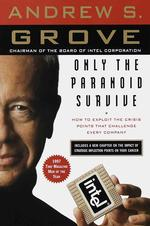 Link to an enlarged image of Only the Paranoid Survive : How to Exploit the Crisis Points That Challenge Every Company