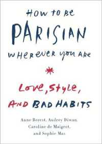 Link to an enlarged image of How to Be Parisian Wherever You Are : Love, Style, and Bad Habits