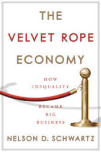 Link to an enlarged image of The Velvet Rope Economy : How Inequality Became Big Business