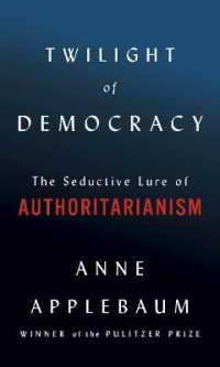 Link to an enlarged image of Twilight of Democracy : The Seductive Lure of Authoritarianism