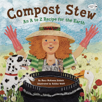 Link to an enlarged image of Compost Stew : An a to Z Recipe for the Earth