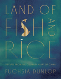 Link to an enlarged image of Land of Fish and Rice : Recipes from the Culinary Heart of China