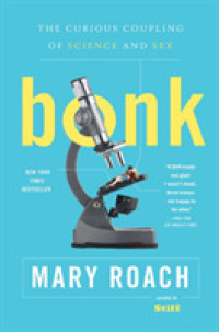 Link to an enlarged image of Bonk : The Curious Coupling of Science and Sex (Reprint)