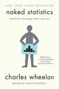 Link to an enlarged image of Naked Statistics : Stripping the Dread from the Data (Reprint)