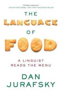 The Language of Food : A Linguist Reads ... by Jurafsky, Dan