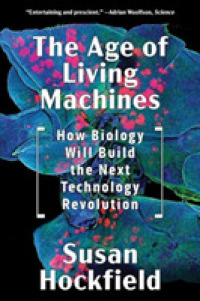 Link to an enlarged image of The Age of Living Machines : How Biology Will Build the Next Technology Revolution (Reprint)